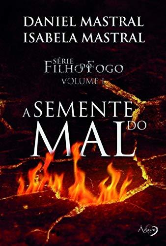 Filho do fogo - A semente do mal: 1