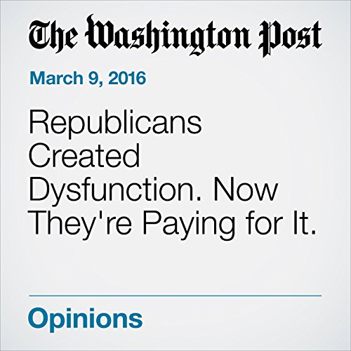 Republicans Created Dysfunction. Now They're Paying for It. cover art