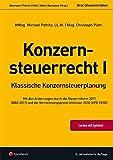Steuerrecht - Konzernsteuerrecht I: Klassische Konzernsteuerplanung (Orac Steuerskripten) - Andreas Baumann