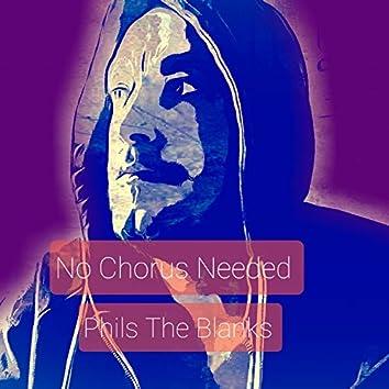 No Chorus Needed