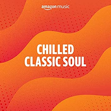 Chilled Classic Soul
