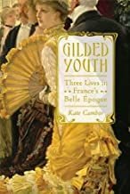 Gilded Youth: Three Lives in France's Belle Époque