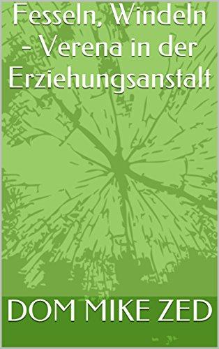 Fesseln, Windeln - Verena in der Erziehungsanstalt