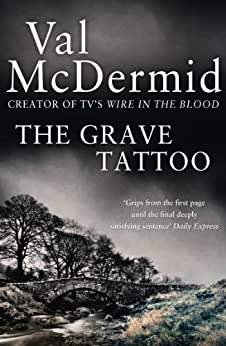 The Grave Tattoo by [Val McDermid]