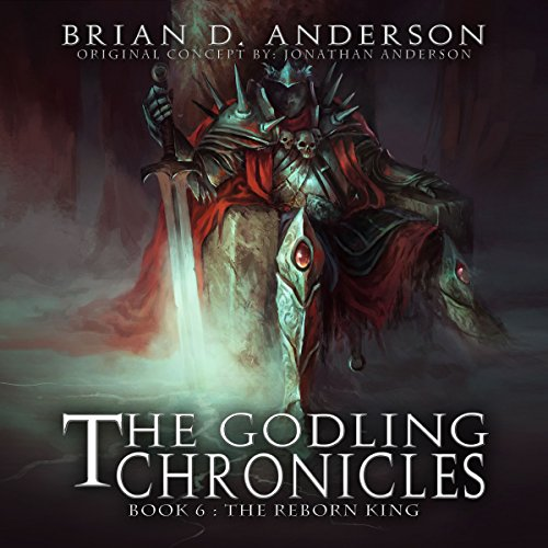 The Godling Chronicles: The Reborn King, Book 6 cover art