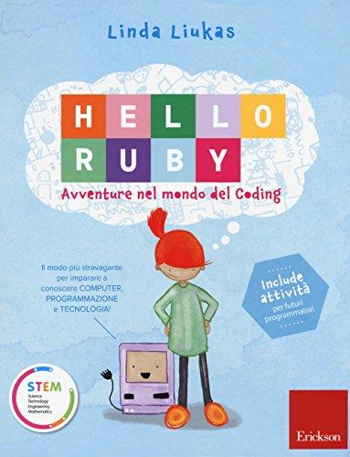 Hello Ruby. Avventure nel mondo del coding. Ediz. a colori