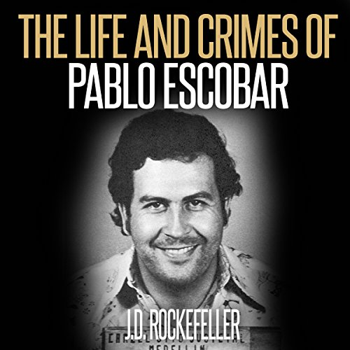 The Life and Crimes of Pablo Escobar  By  cover art