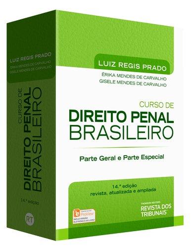 Curso de Direito Penal Brasileiro. Parte Geral e Parte Especial