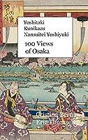 Yoshitaki Kunikazu Nansuitei Yoshiyuki 100 Views of Osaka: Hardcover