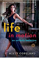 Life in Motion: An Unlikely Ballerina by Misty Copeland (2015-02-12) Unknown Binding