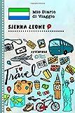 Sierra Leone Diario di Viaggio: Libro Interattivo Per Bambini per Scrivere, Disegnare, Ricordi, Quaderno da Disegno, Giornalino, Agenda Avventure – Attività per Viaggi e Vacanze Viaggiatore