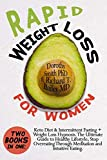 Rapid Weight Loss for Women: Two Books in One: Keto Diet & Intermittent Fasting + Weight Loss Hypnosis. The Ultimate Guide to Healthy Lifestyle; Stop Overeating Through Meditation and Intuitive Eating