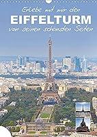 Erlebe mit mir den Eiffelturm von seinen schoensten Seiten (Wandkalender 2022 DIN A3 hoch): Der Eiffelturm zaehlt wohl zu den bedeutendste Bauwerken von Paris. (Monatskalender, 14 Seiten )