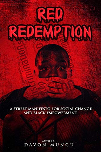 Compare Textbook Prices for Red Redemption: A STREET MANIFESTO FOR SOCIAL CHANGE & BLACK EMPOWERMENT  ISBN 9781638487593 by Mungu, Davon