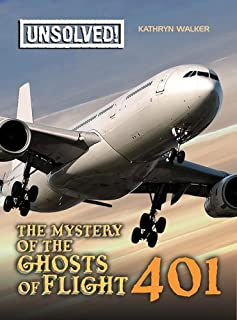 The Mystery of Ghosts of Flight 401 (Unsolved!)
