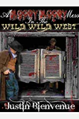 A Bloody Bloody Mess in the Wild Wild West: A Western Horror Novel Kindle Edition