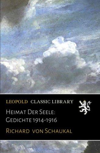 Heimat Der Seele: Gedichte 1914-1916