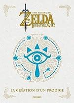 The Legend of Zelda - Breath of the Wild - La Création d un Prodige de NINTENDO