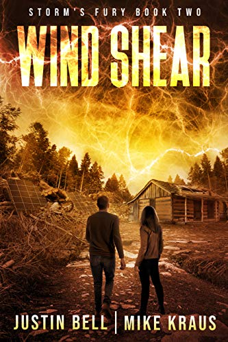 Wind Shear: Book 2 of the Storm's Fury Series: (An Epic Post-Apocalyptic Survival Thriller) by [Justin Bell, Mike Kraus]