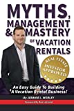 Myths, Management & Mastery of Vacation Rentals