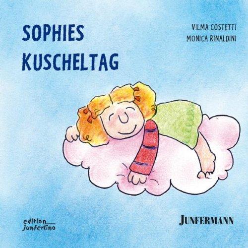 Sophies Kuscheltag: Bedürfnisse und Strategien 4: BD 4