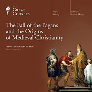 The Fall of the Pagans and the Origins of Medieval Christianity                   Written by:                                                                                                                                 Kenneth W. Harl,                                                                                        The Great Courses                               Narrated by:                                                                                                                                 Kenneth W. Harl                      Length: 12 hrs and 33 mins     5 ratings     Overall 4.6