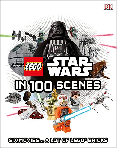 Lego Star Wars in 100 Scenes: 6 Movies . . . a Lot of Lego(r) Bricks