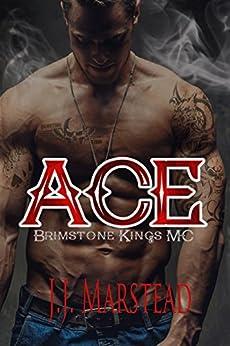 Ace: The Brimstone Kings MC by [J.J. Marstead]