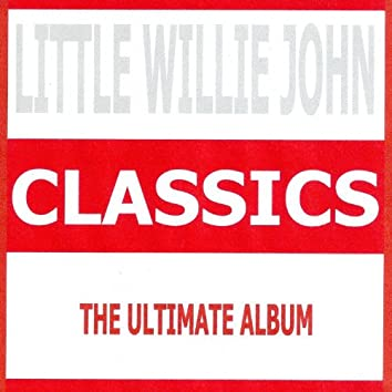 Classics - Little Willie John
