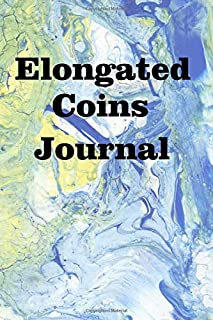 Elongated Coins Journal: Keep track of your elongated coin collection