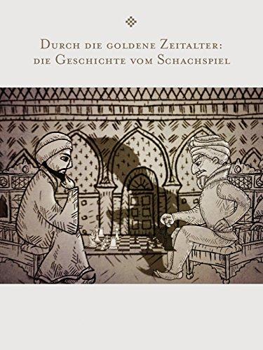 Durch die goldene Zeitalter: die Geschichte vom Schachspiel
