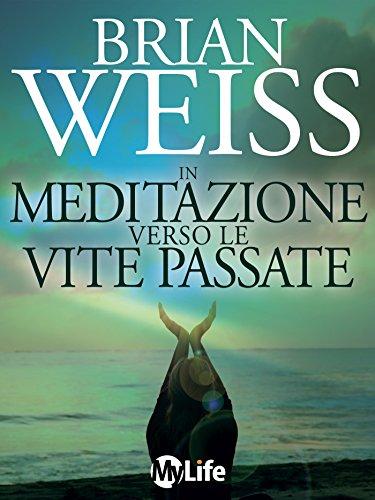 In meditazione verso le vite passate (Psicologia e crescita personale) (Italian Edition)