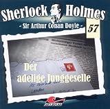 Sherlock Holmes – Fall 57 – Der adlige Junggeselle