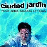 Veinte Exitos Pasados Por Agua by Ciudad Jardin (2003-01-01)