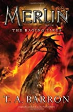 The Raging Fires: Book 3 (Merlin) by Barron, T. A. (2011) Paperback