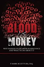 Blood & Money: Why Families Fight Over Inheritance and What To Do About It