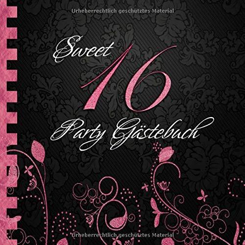 Sweet 16 Party Gästebuch: Zum 16. Geburtstag I Edles Cover in Schwarz & Pink I für 60 Gäste I Geschriebene Glückwünsche & die schönsten Fotos I Quadratisches Format I Softcover I Sweet 16 Geschenkidee