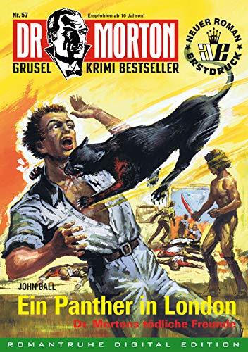 DR. MORTON - Grusel Krimi Bestseller 57: Ein Panther in London