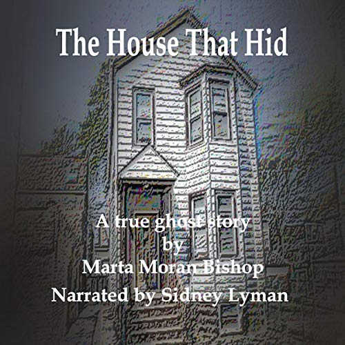 The House That Hid: A True Ghost Story audiobook cover art