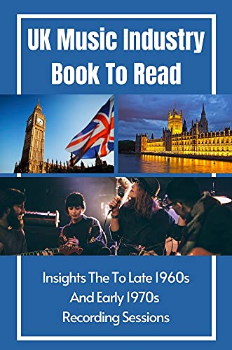 UK Music Industry Book To Read: Insights The To Late 1960s And Early 1970s Recording Sessions: Quiz Book Uk Music Industry 1969 To 1979 (English Edition)