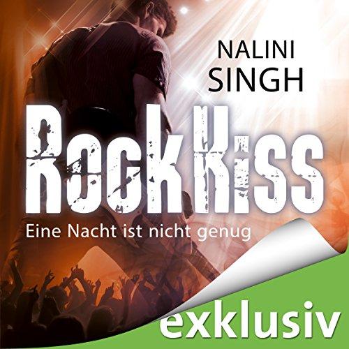 Rock Kiss - Eine Nacht ist nicht genug (Rock Kiss 1) cover art