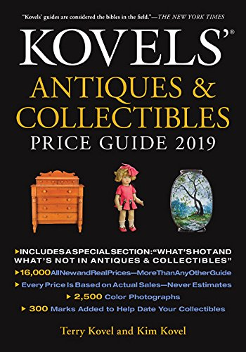 Compare Textbook Prices for Kovels' Antiques and Collectibles Price Guide 2019 51 Edition ISBN 9780316486040 by Kovel, Terry,Kovel, Kim