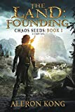 The Land: Founding: A LitRPG Saga (Chaos Seeds)