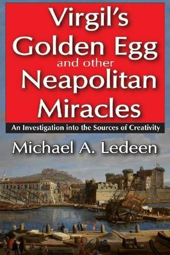 Virgil's Golden Egg and Other Neapolitan Miracles: An Investigation into the Sources of Creativity
