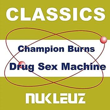 Drug Sex Machine