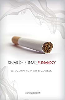 DEJAR DE FUMAR FUMANDO: Un camino sin culpa ni ansiedad