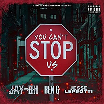 You Can't Stop Us (feat. Ben G & Jesse Leprotti)