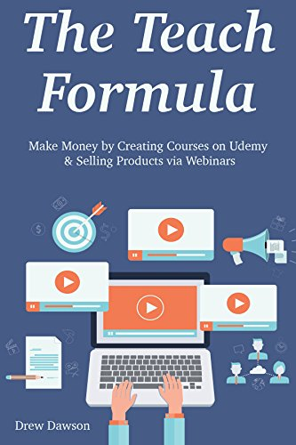 The Teach Formula: Make Money by Creating Courses on Udemy & Selling Products via Webinars (English Edition) (Formato Kindle)
