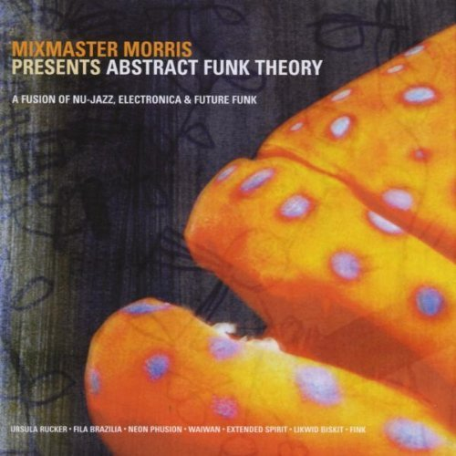 Abstract Funk Theory by Mix Master Morris
