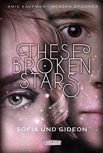 These Broken Stars. Sofia und Gideon (Band 3)